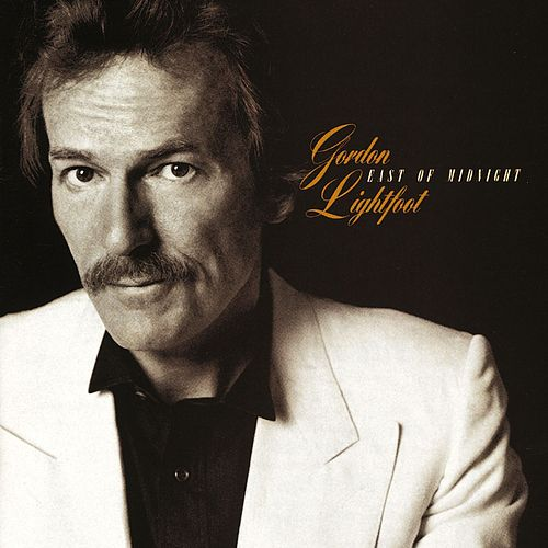 East Of Midnight by Gordon Lightfoot
