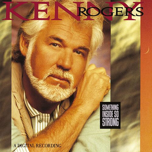 Something Inside So Strong von Kenny Rogers