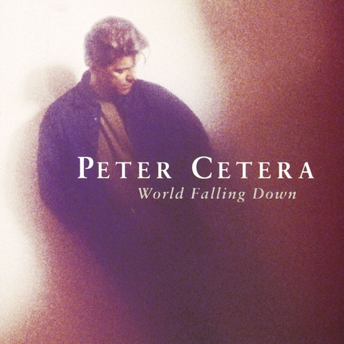 World Falling Down de Peter Cetera