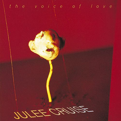 The Voice Of Love von Julee Cruise