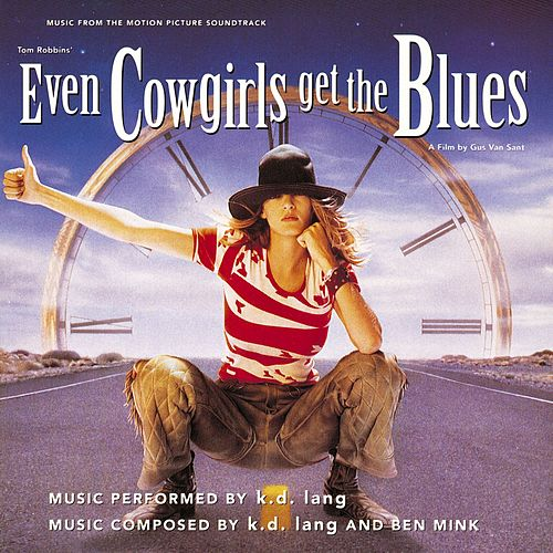 Even Cowgirls Get The Blues Soundtrack von k.d. lang