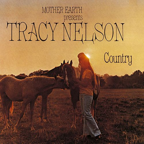 Mother Earth Presents Tracy Nelson Country de Tracy Nelson
