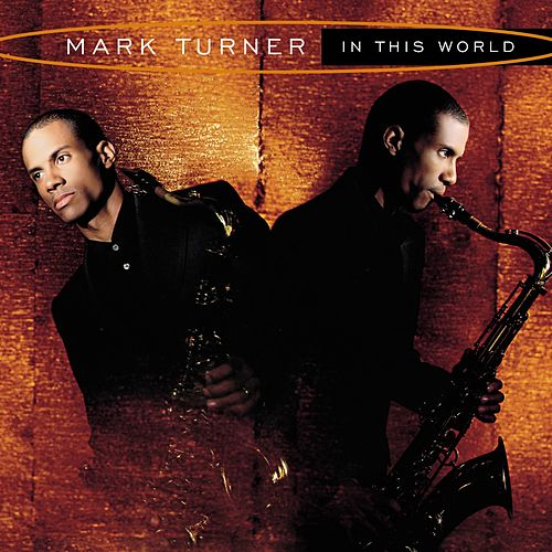 In This World by Mark Turner