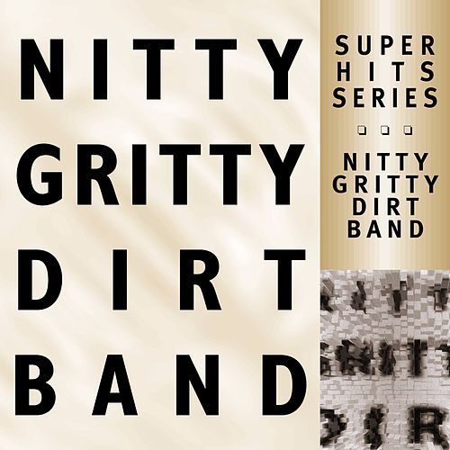 Super Hits von Nitty Gritty Dirt Band