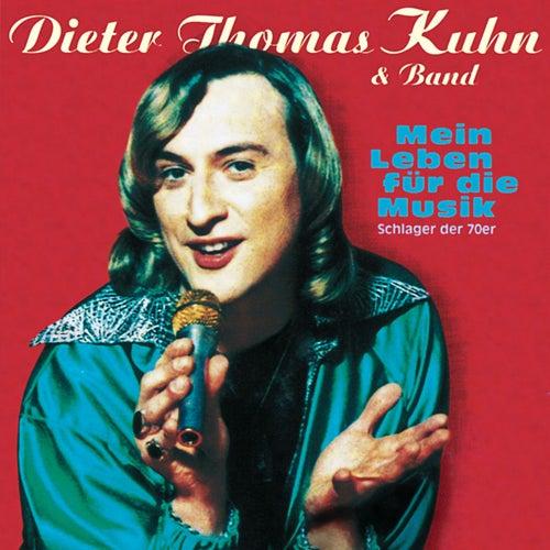 Mein Leben für die Musik by Dieter Thomas Kuhn
