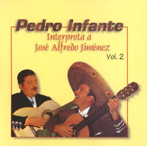 Pedro Infante interpreta a José Alfredo Jiménez Vol. 2 van Pedro Infante