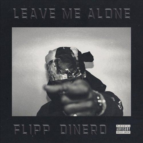 Leave Me Alone de Flipp Dinero
