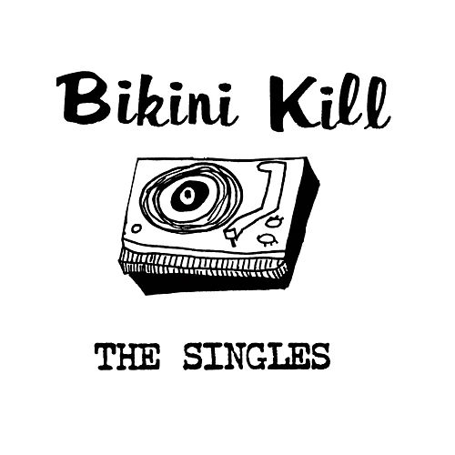 The Singles by Bikini Kill