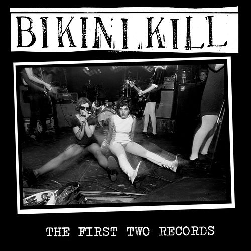 The First Two Records by Bikini Kill