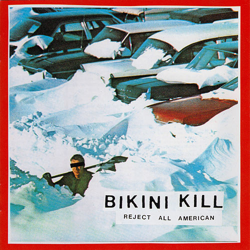 Reject All American by Bikini Kill