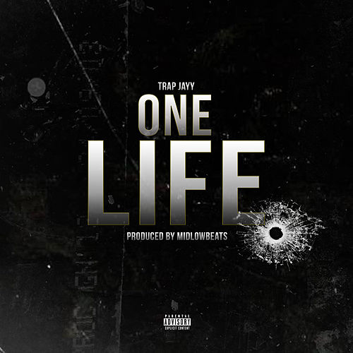 One Life by Trap Jayy