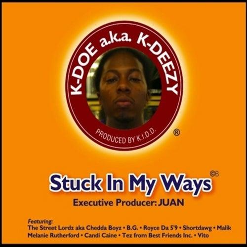 Stuck in My Ways by K Deezy