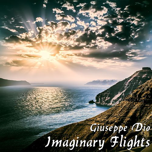 Imaginary Flights by Giuseppe Dio