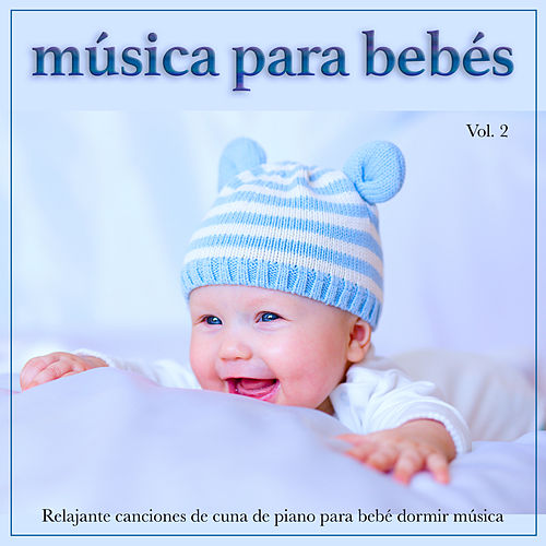 Música para bebés: Relajante canciones de cuna de piano para bebé dormir música, Vol. 2 de Musica Para Dormir Bebes