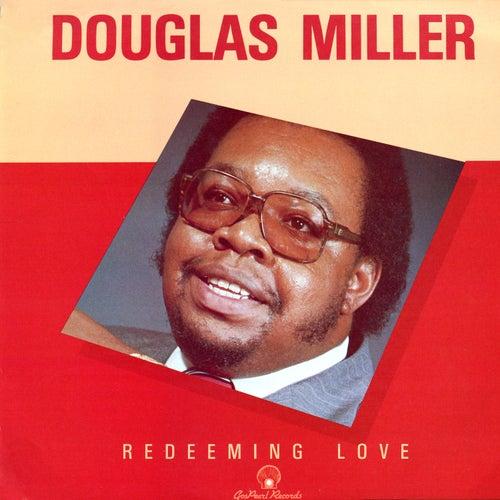 Redeeming Love by Douglas Miller