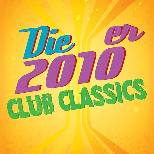 Die 2010er Club Classics by Various Artists