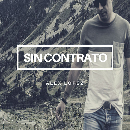 Sin Contrato by Alex López