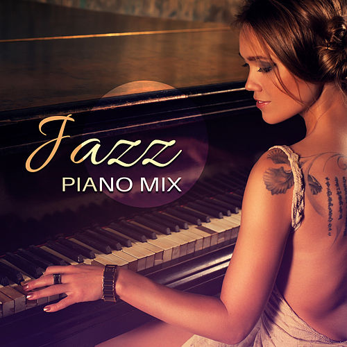 Jazz Piano Mix (Best Background Music for Bars, Restaurants, Cafe, Cocktails & Wine Party, Romantic & Sensual Piano Music) by Piano Jazz Background Music Masters