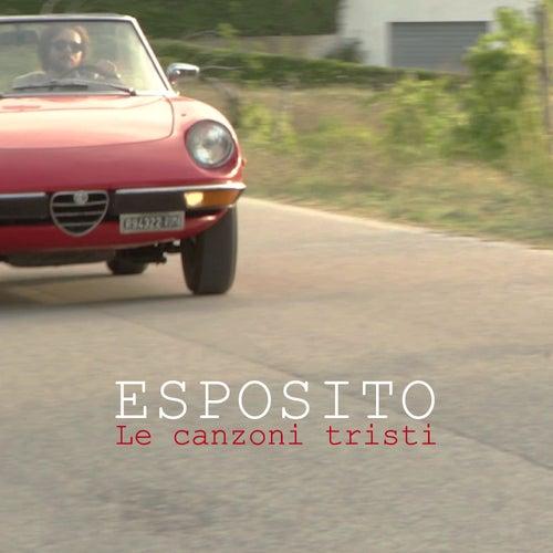 Le canzoni tristi di Esposito