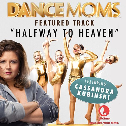 Halfway to Heaven (From 'Dance Moms') de Cassandra Kubinski