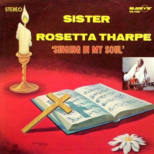 Singing In My Soul by Sister Rosetta Tharpe