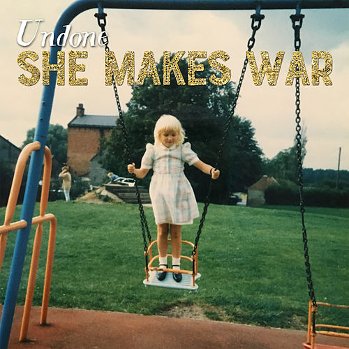 Undone de She Makes War