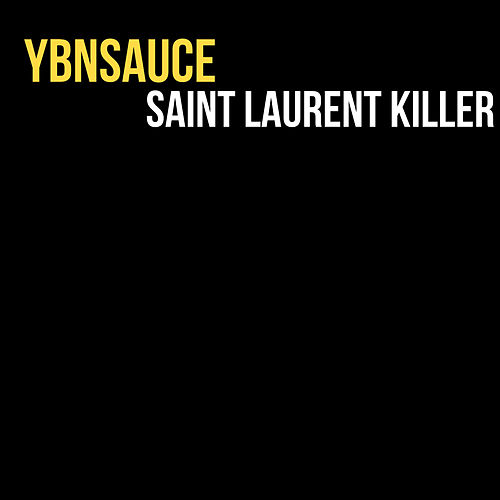 Saint Laurent Killer von YBNSauce