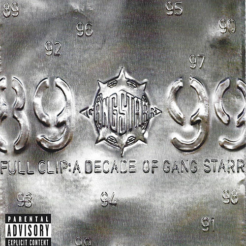 Full Clip- A Decade Of Gang Starr by Gang Starr