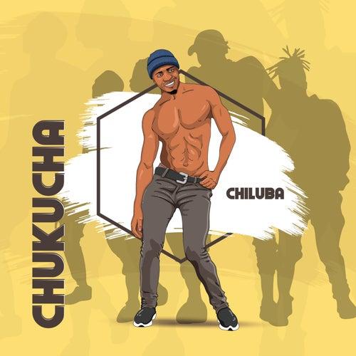 Chukucha by Chiluba