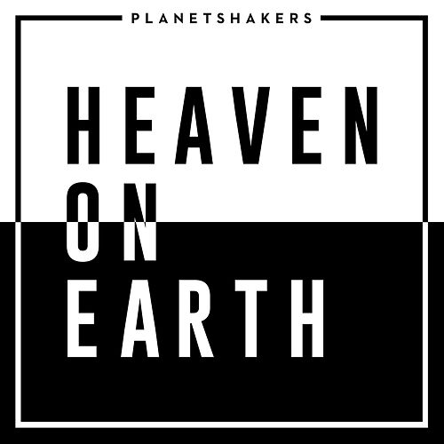 Heaven On Earth de Planetshakers