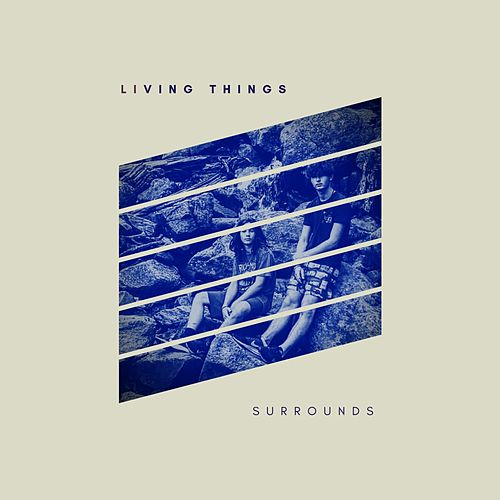 Surrounds by Living Things