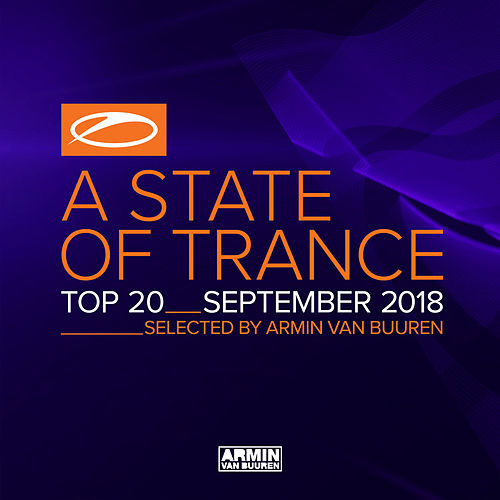 A State Of Trance Top 20 - September 2018 (Selected by Armin van Buuren) von Various Artists