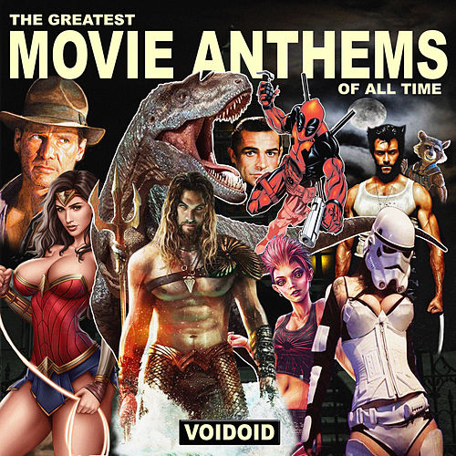 The Greatest Movie Anthems of All Time de Voidoid