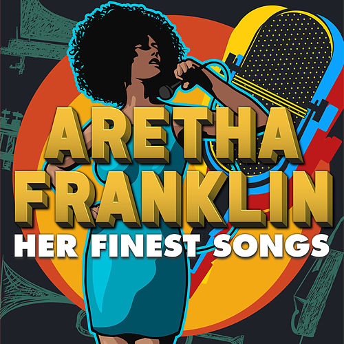 Aretha Franklin - Her Finest Songs de Aretha Franklin
