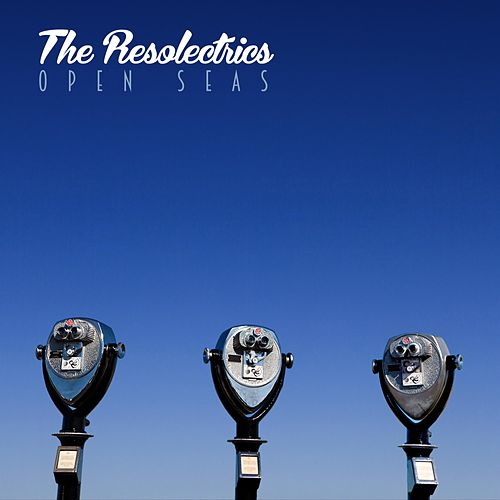 Open Seas by The Resolectrics
