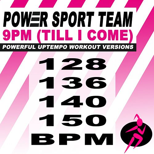 9Pm (Till I Come) (Powerful Uptempo Cardio, Fitness, Crossfit & Aerobics Workout Versions) von Power Sport Team