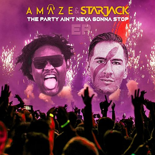The Party Ain't Neva Gonna Stop - EP by Dj Amaze