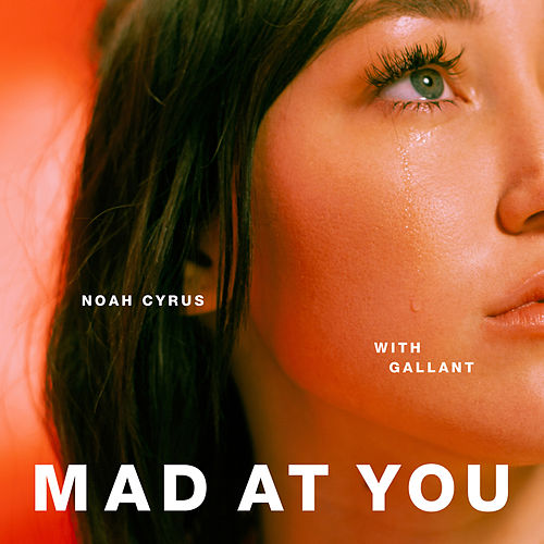 Mad at You von Noah Cyrus & Gallant