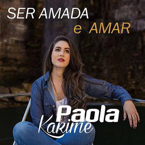 Ser Amada e Amar de Paola Karime
