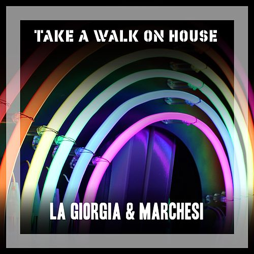 Take A Walk On House de Giorgia