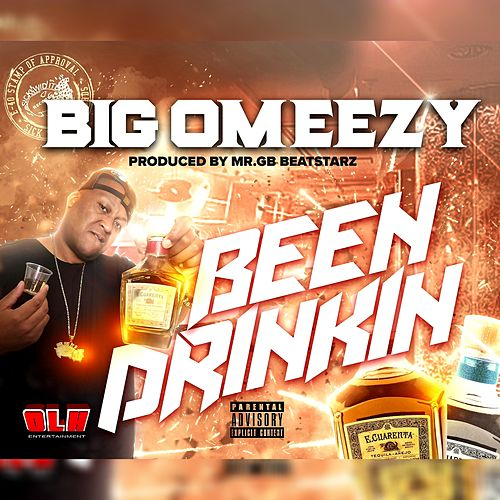 Been Drinkin by Big Omeezy