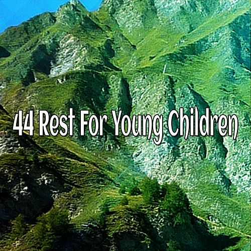 44 Rest For Young Children von Best Relaxing SPA Music