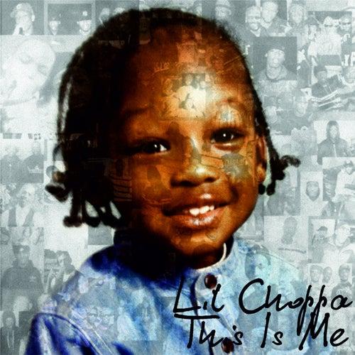 This Is Me de Lil Choppa