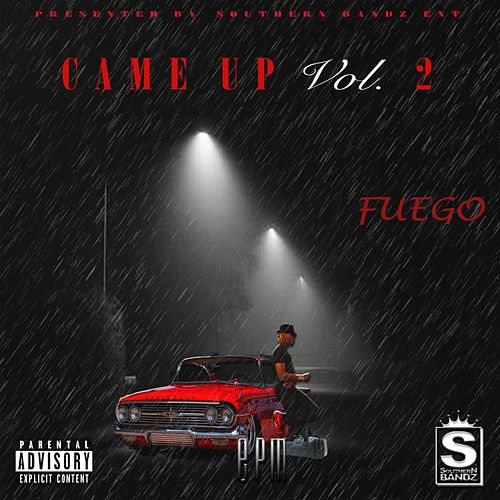 Came Up, Vol. 2 de Fuego