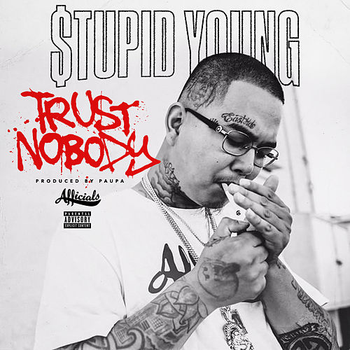 Trust Nobody von $tupid Young