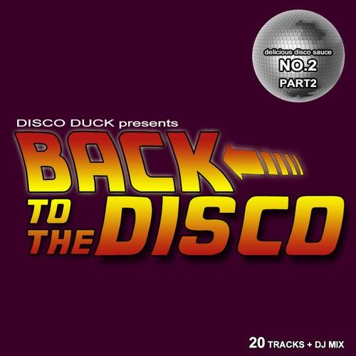 Back to the Disco - Delicious Disco Sauce No. 2 Pt. 2 (Mixed by Disco Duck) de Various Artists