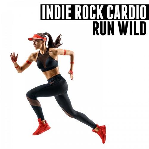 Indie Rock Cardio (Run Wild) von Various Artists