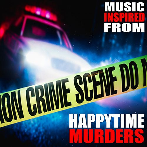 Music Inspired from Happytime Murders by Various Artists