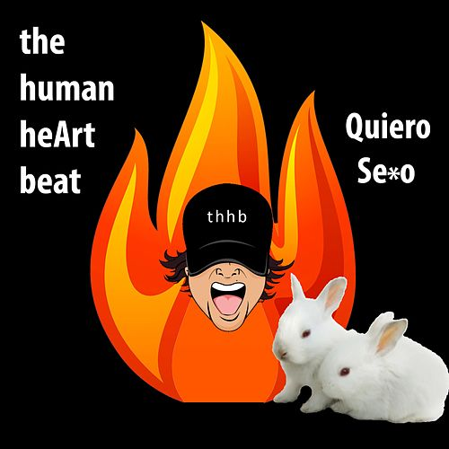 Quiero Sexo by The Human Heart Beat