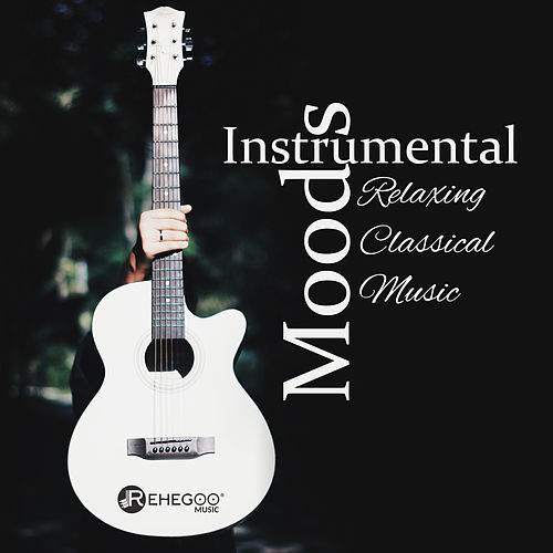 Instrumental Moods: Relaxing Classical Music von Various Artists